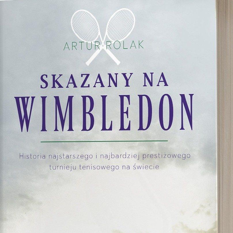 """Tenisowy pępek świata – """"Skazany na Wimbledon"""" już w sprzedaży"""